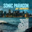 http://www.jazzhangrecords.com/product/sonic-paragon/ https://store.cdbaby.com/cd/jaylawrence https://itunes.apple.com/us/album/sonic-paragon/1416765858